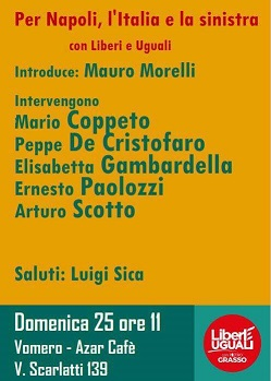 25 Febbraio ore 11 – Per Napoli, l'Italia e la sinistria con LeU